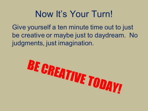Be creative today